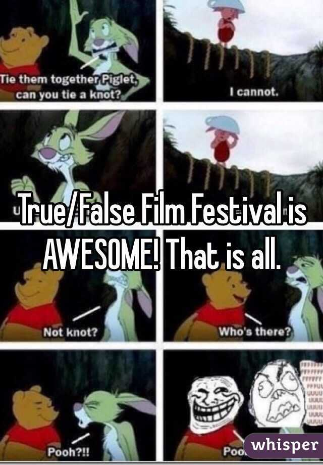 True/False Film Festival is AWESOME! That is all.