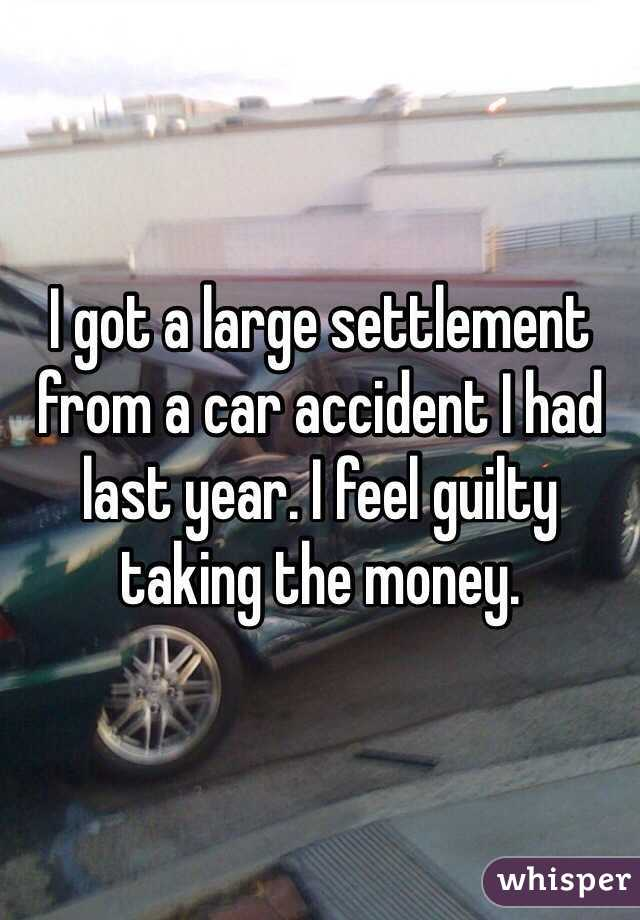 I got a large settlement from a car accident I had last year. I feel guilty taking the money.