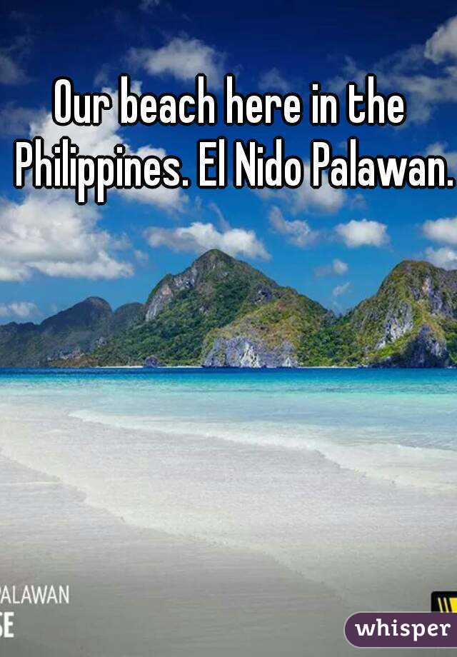 Our beach here in the Philippines. El Nido Palawan.