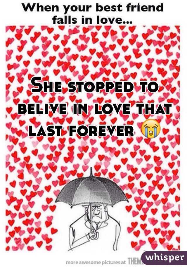 She stopped to belive in love that last forever 😭