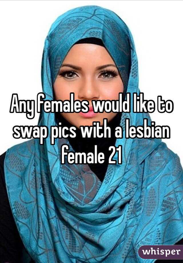 Any females would like to swap pics with a lesbian female 21