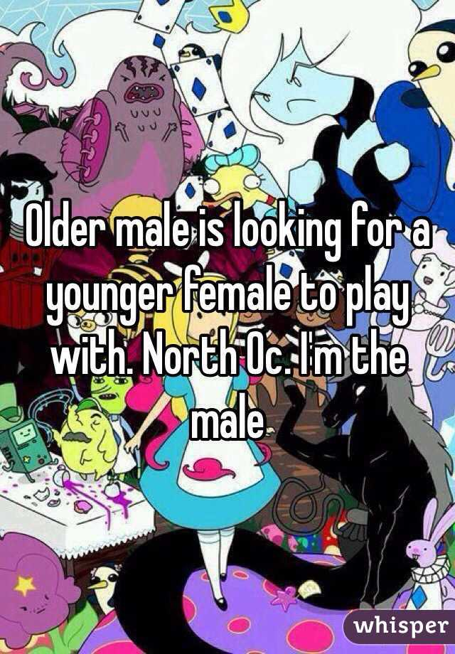 Older male is looking for a younger female to play with. North Oc. I'm the male