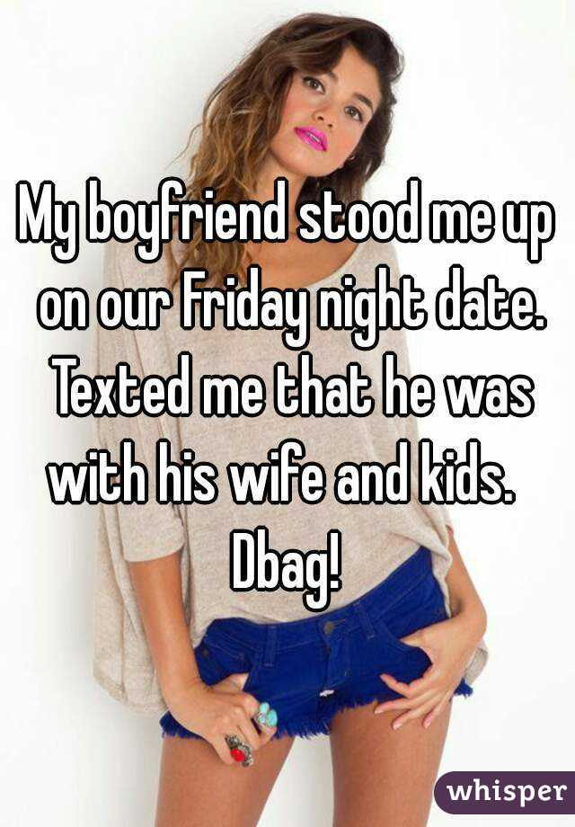 boyfriend stood me up