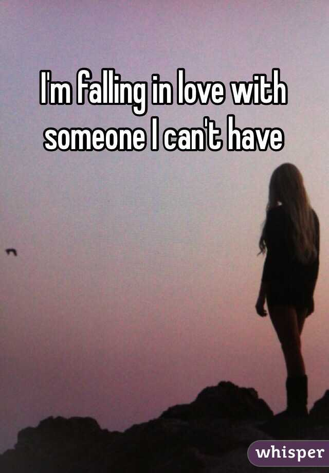 I M In Love With Someone I Can T Have