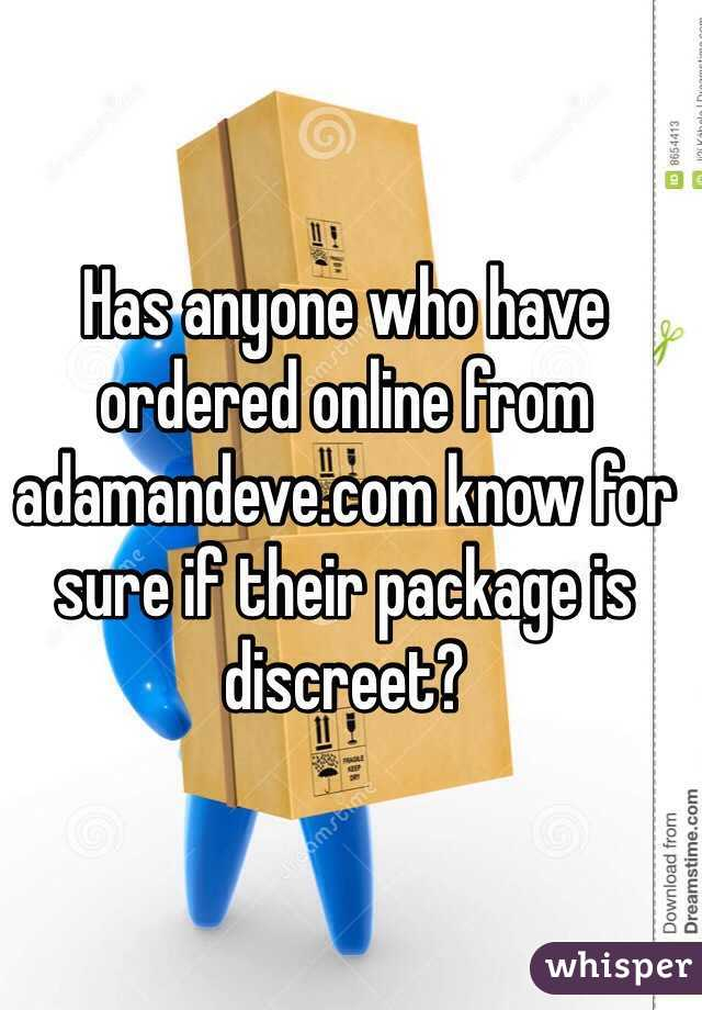 Has Anyone Who Have Ordered Online From Adamandeve Com Know For Sure If Their Package Is