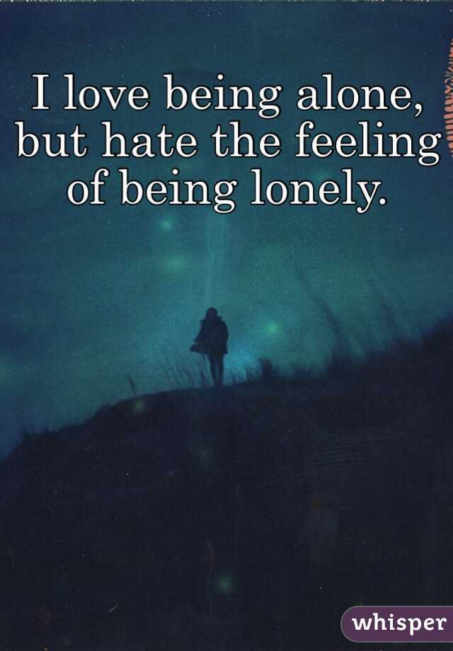 The feeling of being lonely