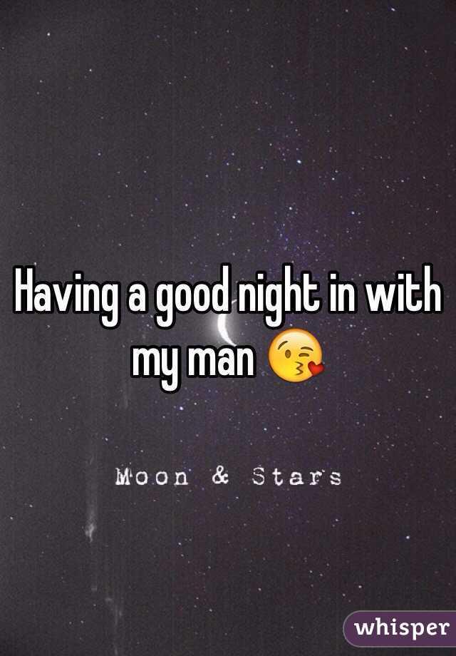 Good night my man