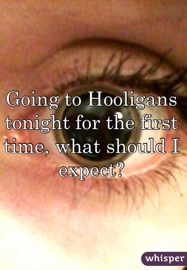 Going to Hooligans tonight for the first time, what should I expect?