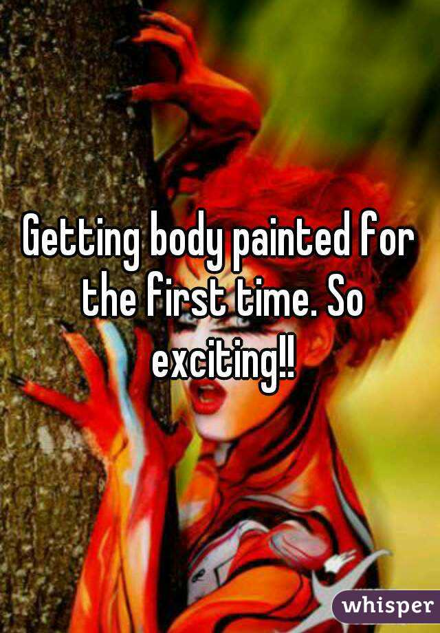 Getting body painted for the first time. So exciting!!
