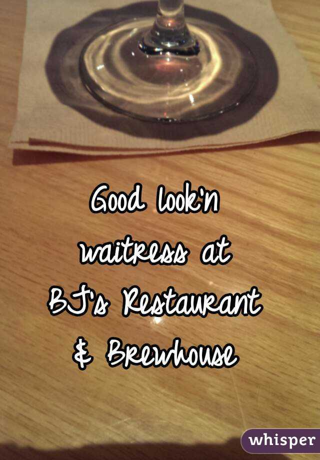 Good look'n waitress at BJ's Restaurant & Brewhouse