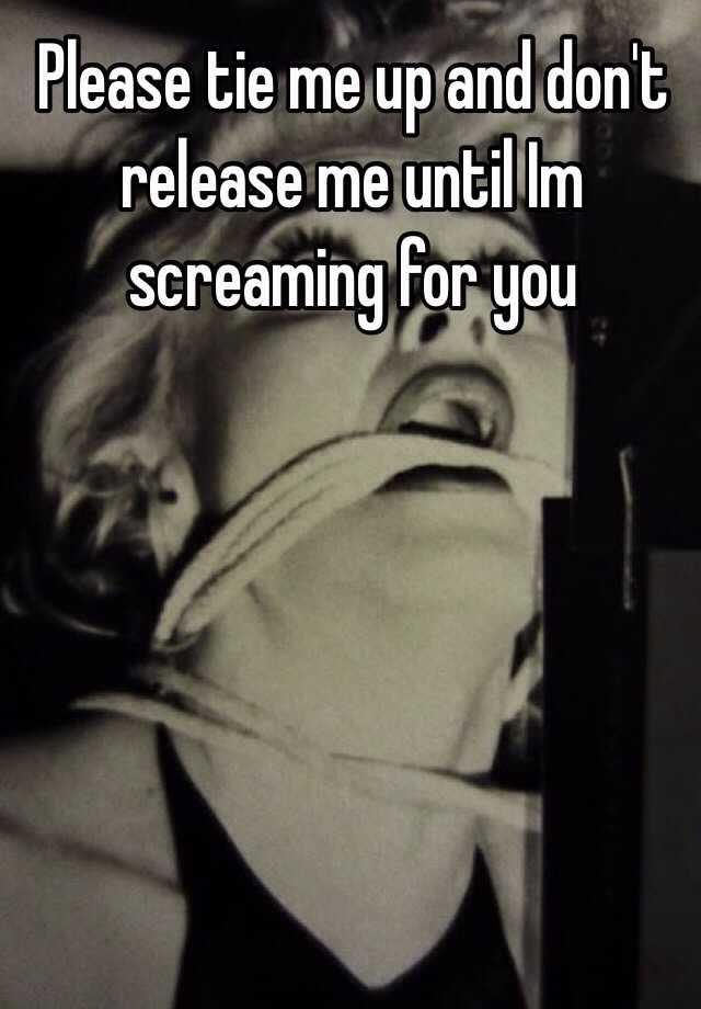 Please Tie Me