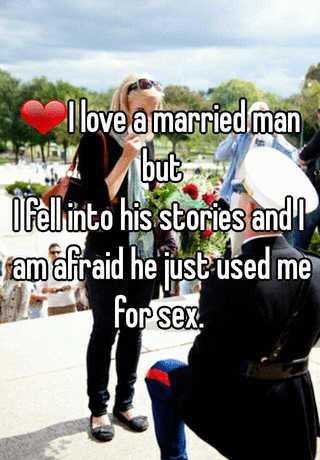 married man used me