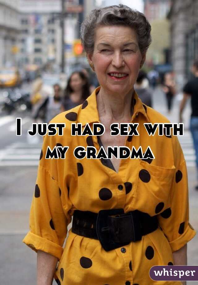 I had sex with my grandmother