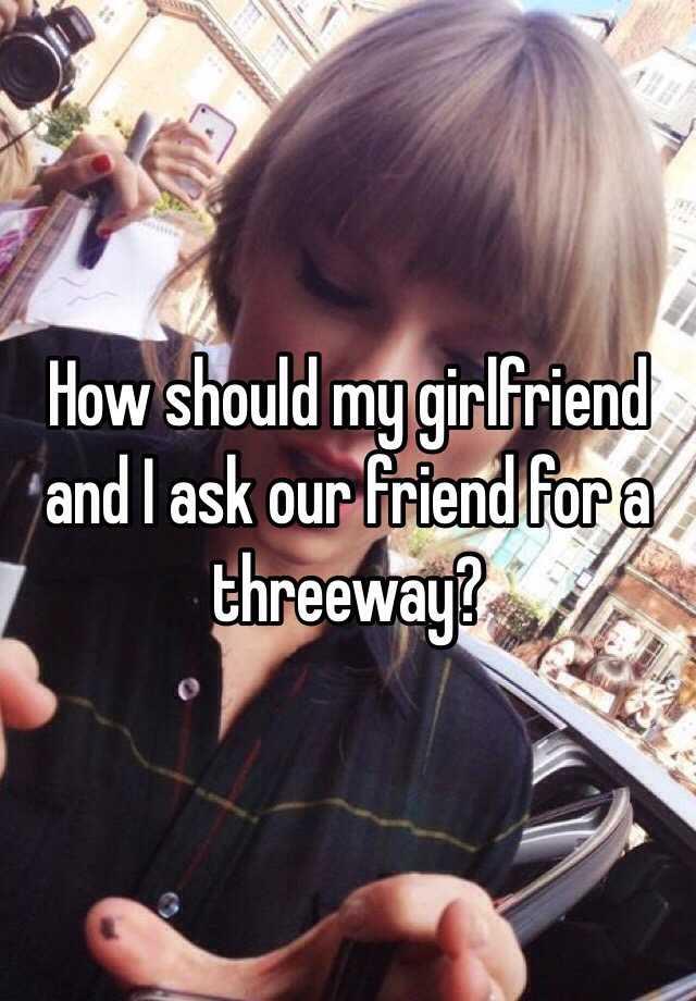 Girlfriend threeway