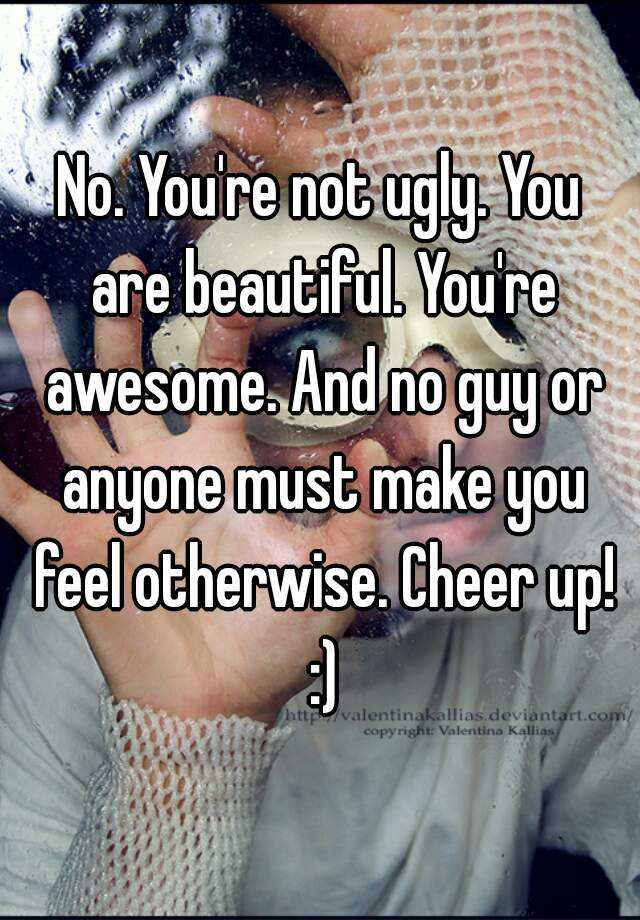 how to be beautiful when you re ugly
