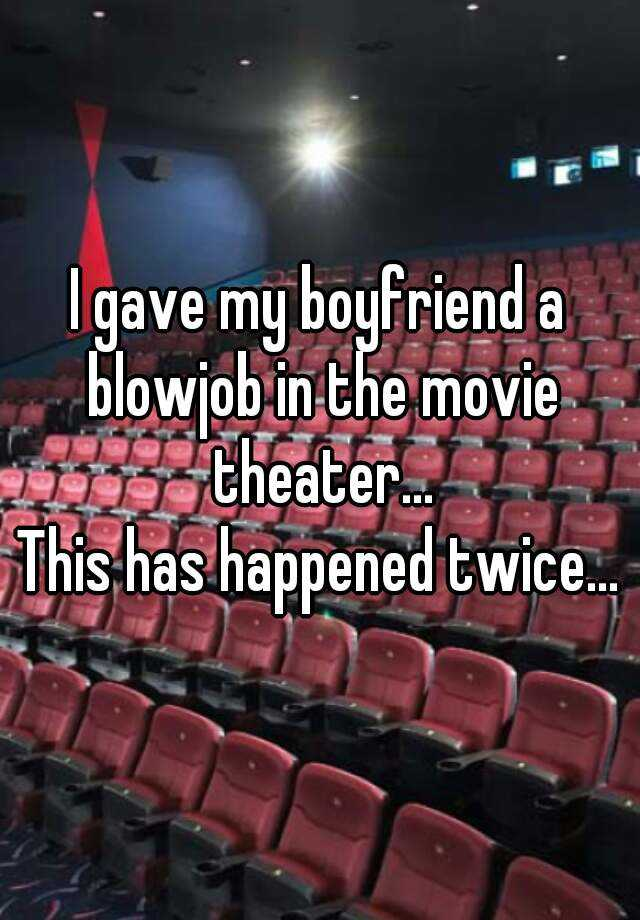 Blowjob in a movie theater