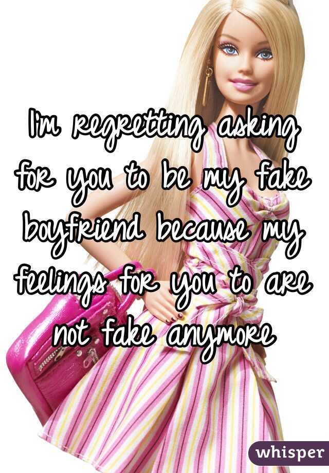 I'm regretting asking for you to be my fake boyfriend because my feelings for you to are not fake anymore