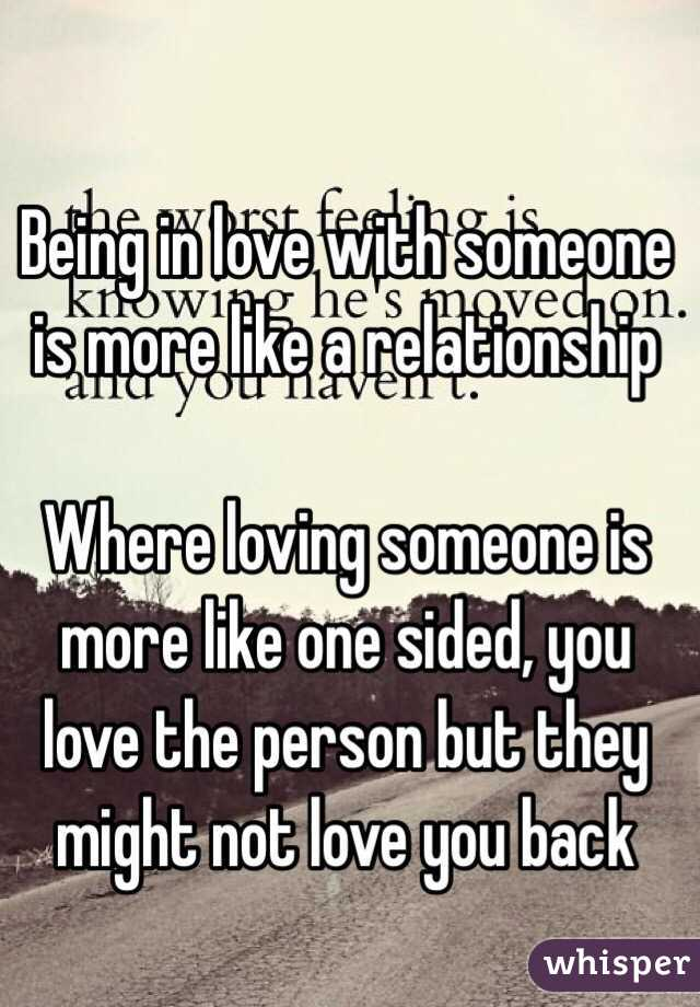 being in love with someone is more like a relationship where loving