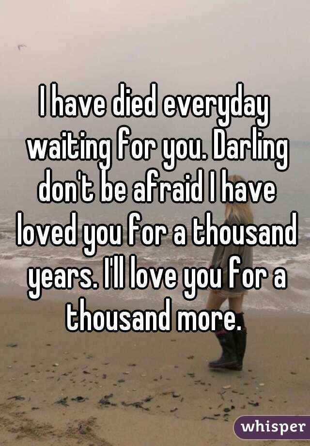 i have spent everyday waiting for you