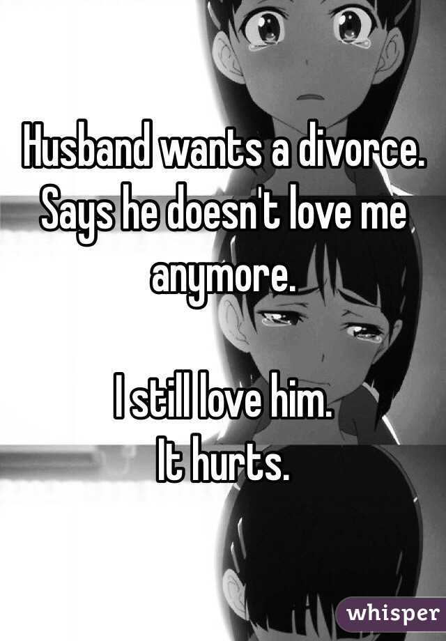 Going inevitably What To I My Husband Divorce Should Do Me Wants you've got loved