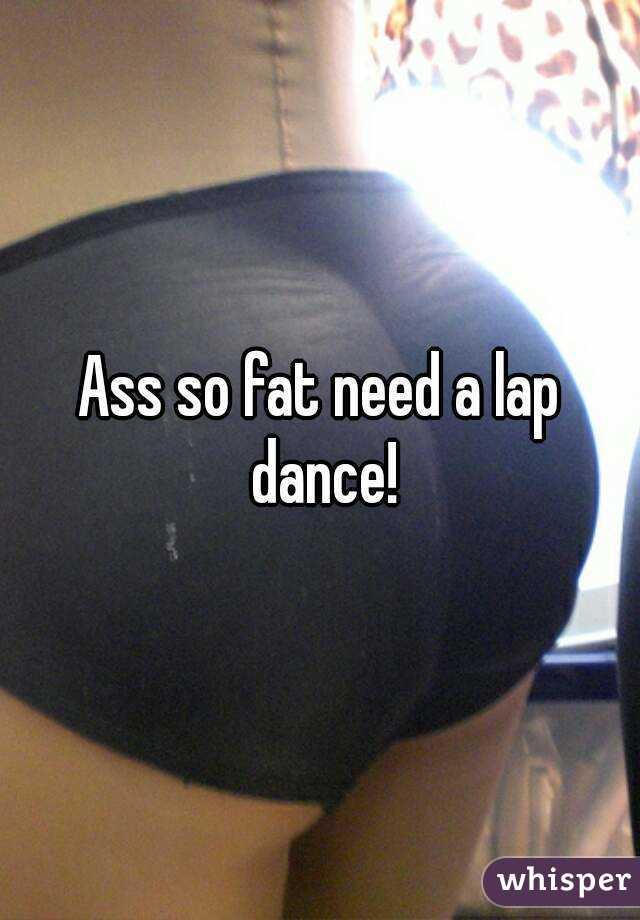 Ass so fat pics