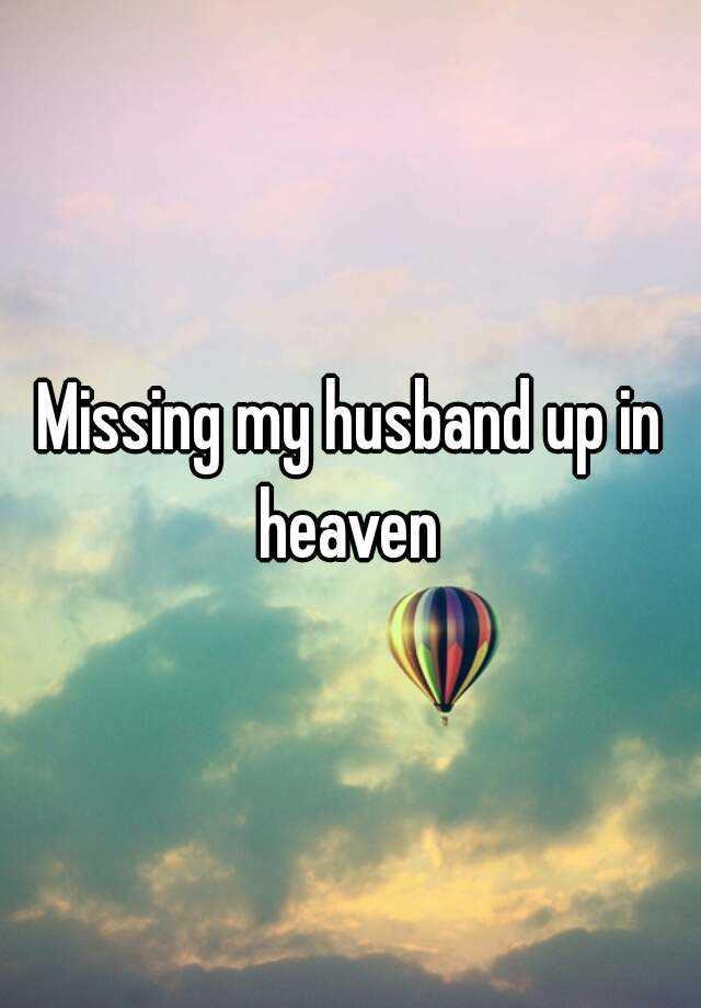 Missing my husband in heaven