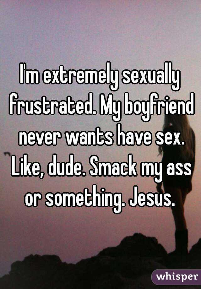 My boyfriend is sexually frustrated