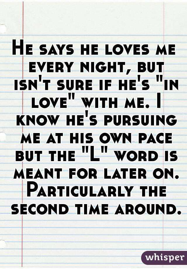He loves me but isn t in love with me