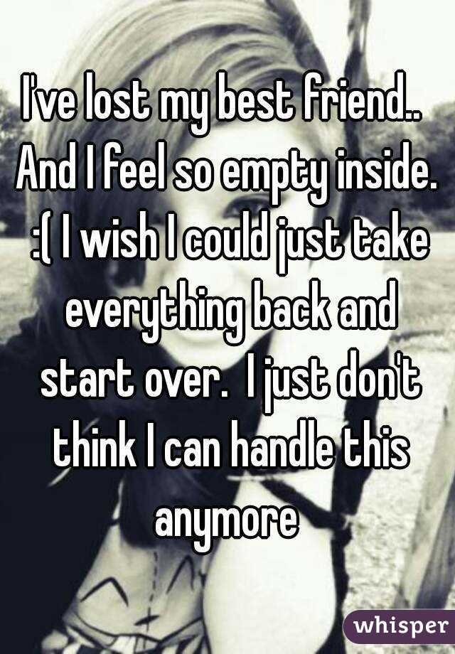 I just lost my best friend