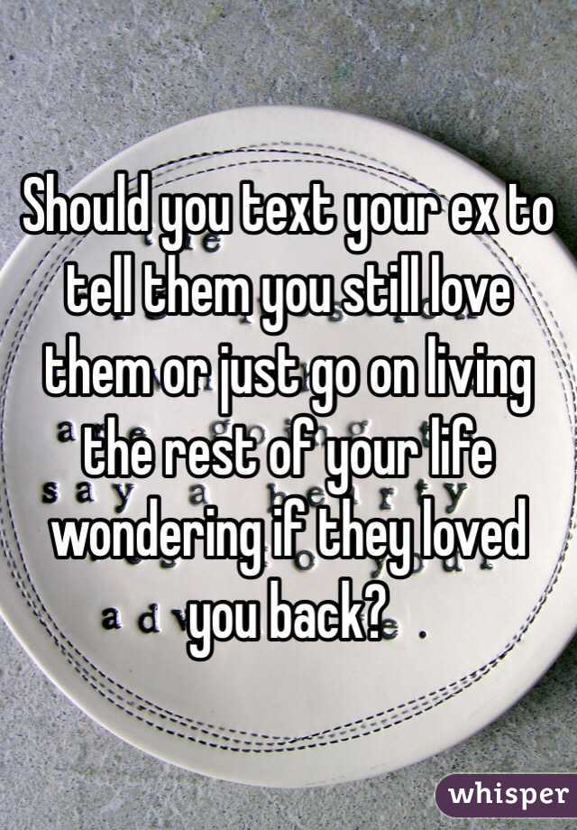 How To Tell An Ex You Still Love Them