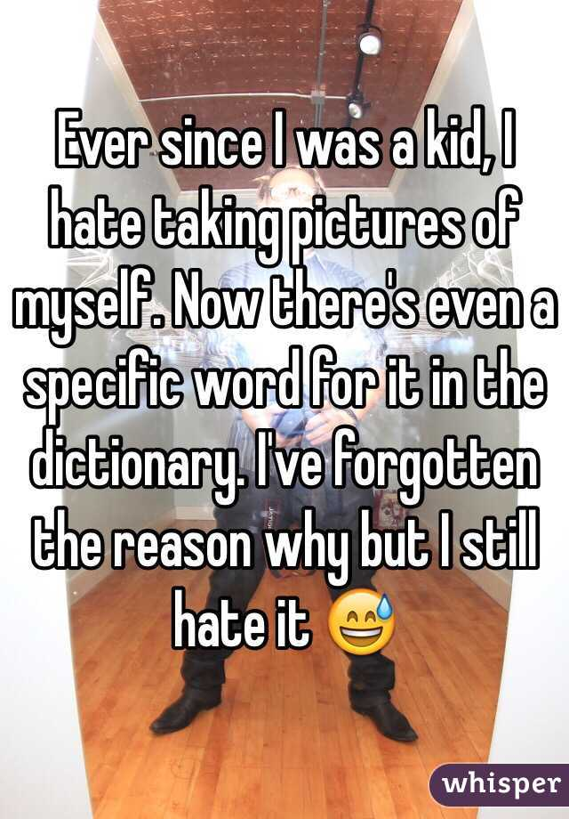 Ever since I was a kid, I hate taking pictures of myself. Now there's even a specific word for it in the dictionary. I've forgotten the reason why but I still hate it 😅