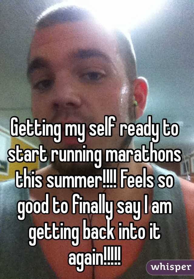 Getting my self ready to start running marathons this summer!!!! Feels so good to finally say I am getting back into it again!!!!!