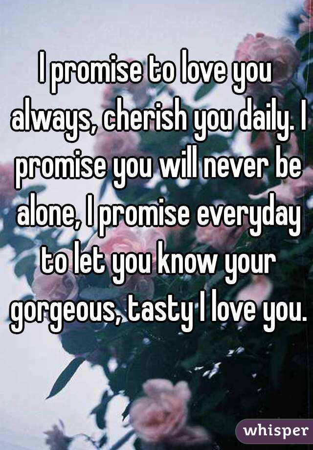 i promise to love you always cherish you daily i promise you will