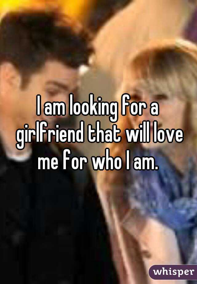 I am finding a girlfriend
