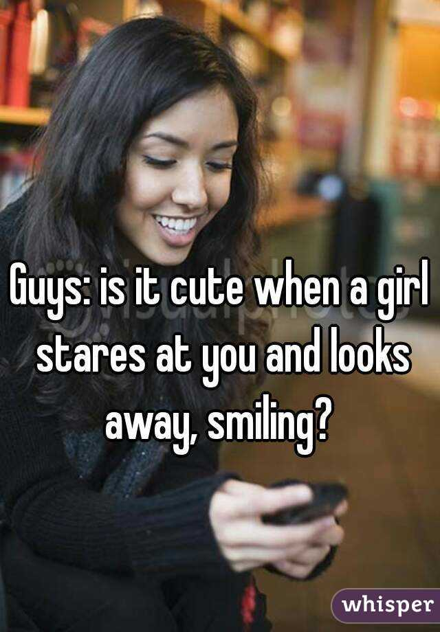 What to do when a girl stares at you
