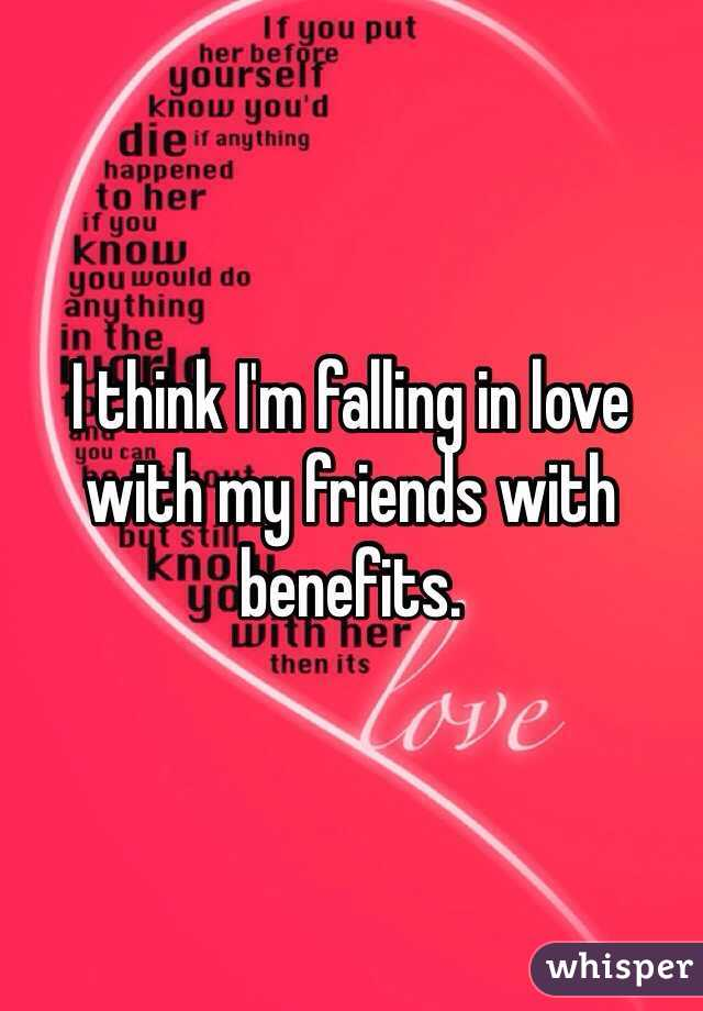 I love friends with benefits