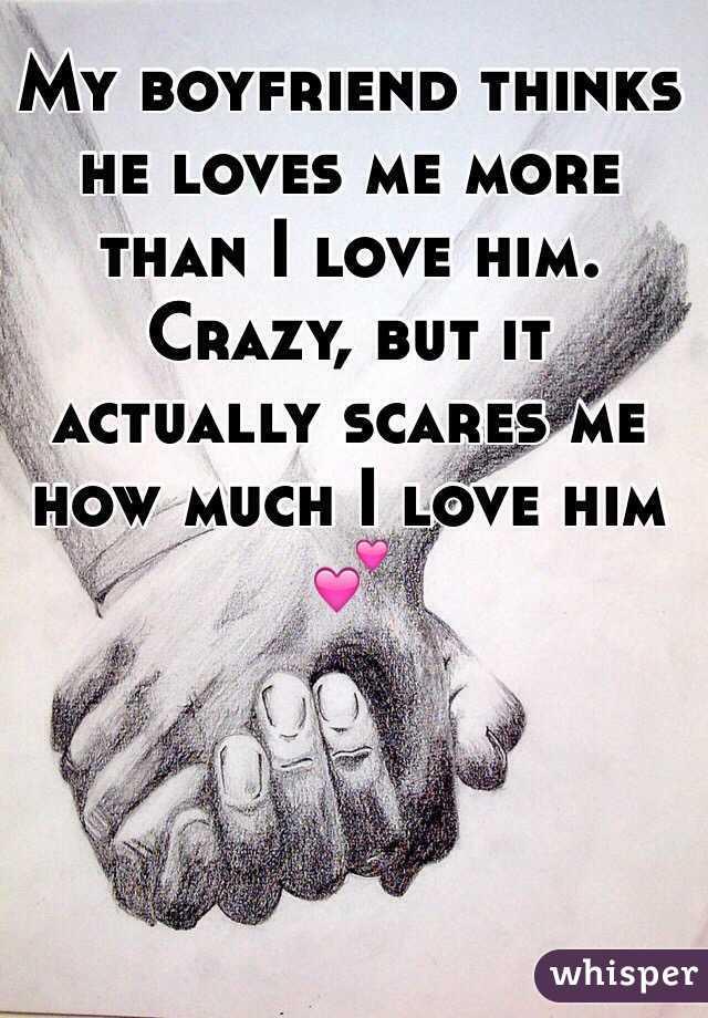 my boyfriend he loves me he loves me very much