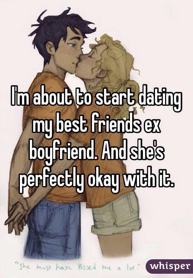 Im dating my best friends ex boyfriend