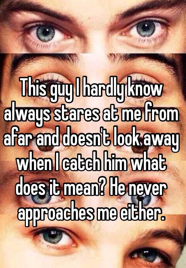 What does it mean when a guy stares at you