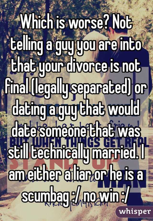 Dating someone who is legally separated