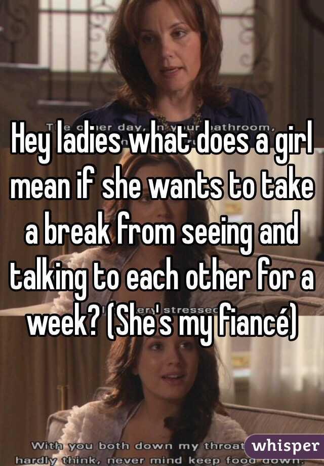 What Does It Mean When Your Girlfriend Wants A Break