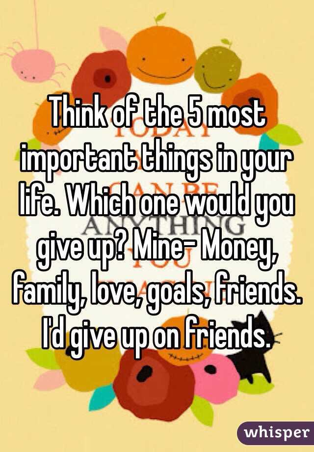 5 important things in life