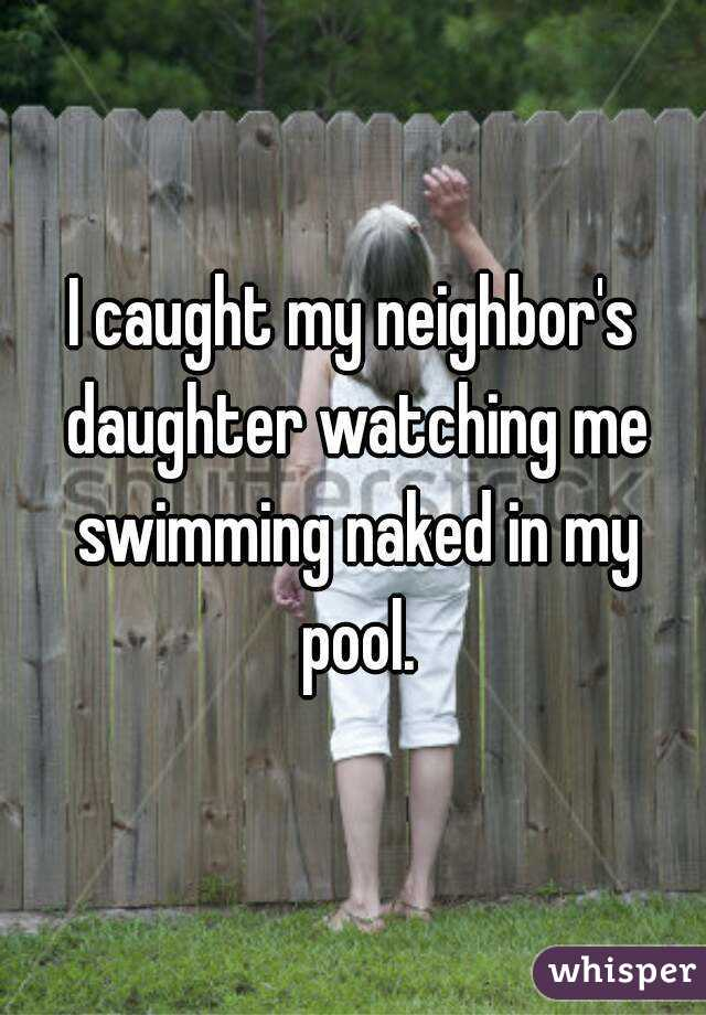 What does my neighbor look like naked