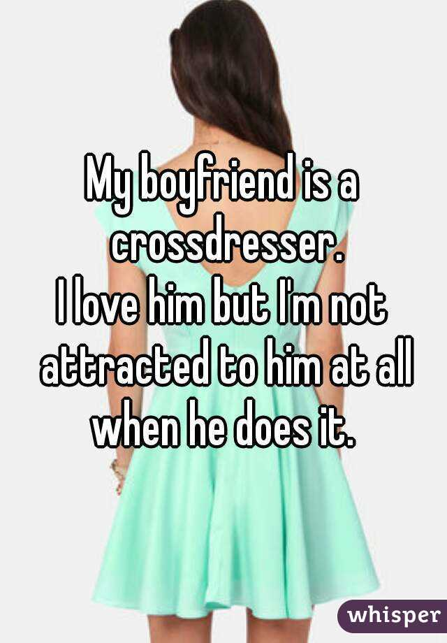 My Boyfriend Is A Crossdresser