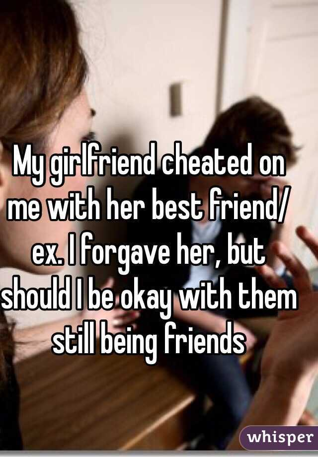 My Girlfriend Cheated On Me And I Forgave Her