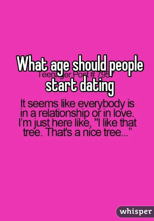 Age Should Dating Start What Someone