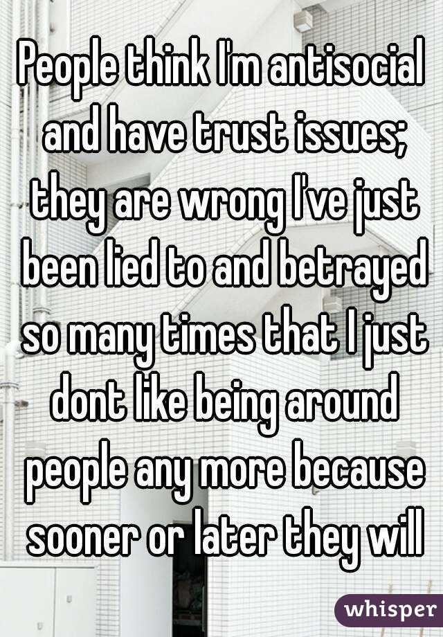 People think I'm antisocial and have trust issues