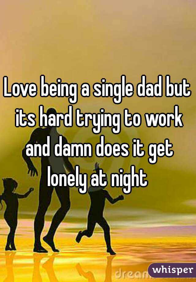 lonely single dad