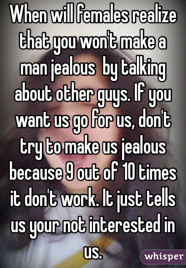 Does Making A Man Jealous Work