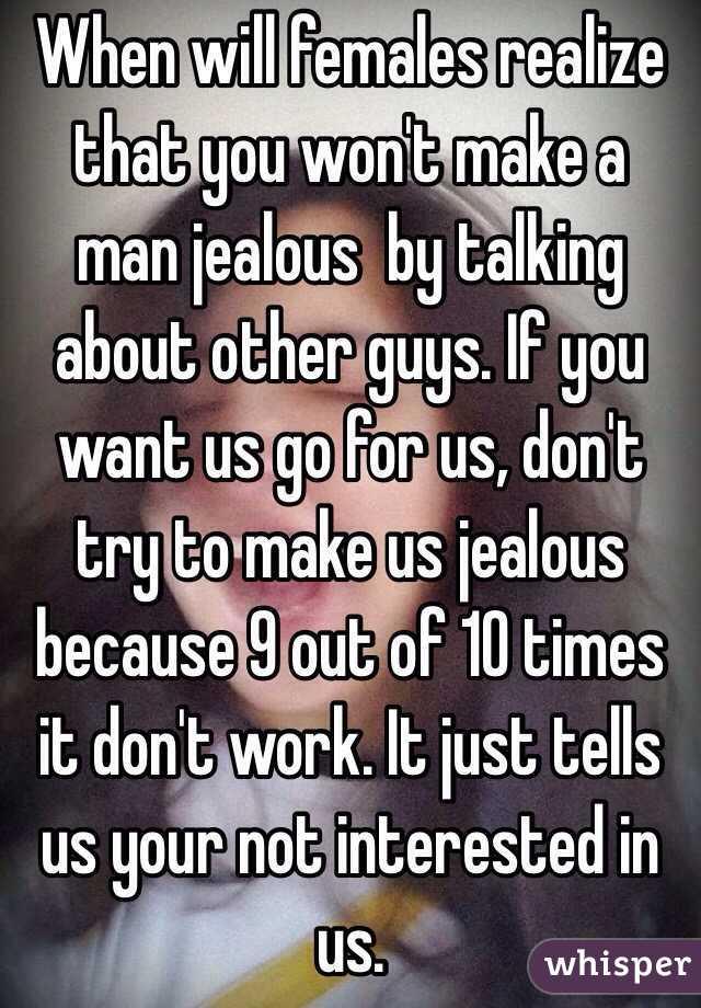Make men do women jealous why Why Do